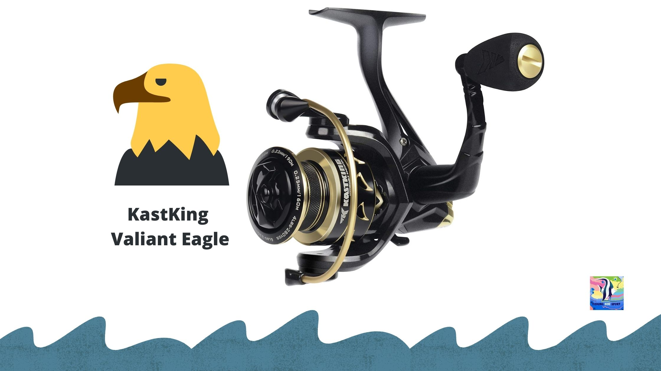 KastKing Valiant Eagle Review by Fishingforsport.com
